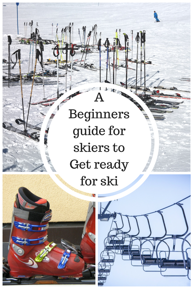 A Beginners guide for skiers to Get ready for ski
