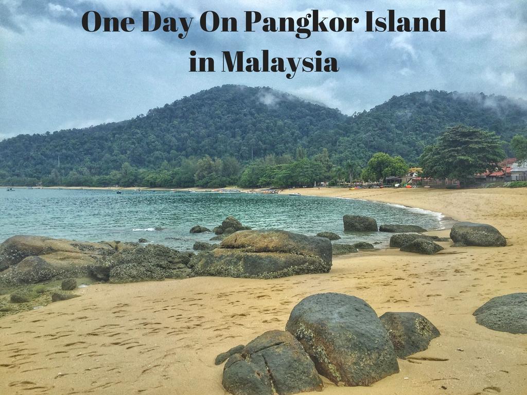 One Day On Pangkor Island in Malaysia