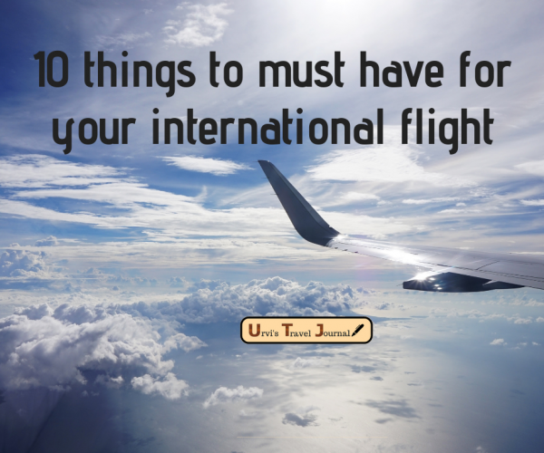 10 things to must have for your international flight
