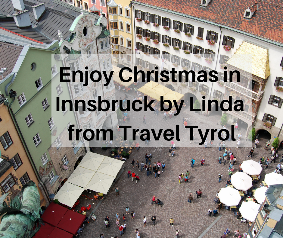 Enjoy Christmas in Innsbruck by Linda from Travel Tyrol