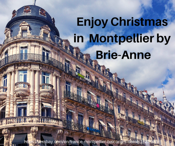 Enjoy Christmas in Montpellier by Brie-Anne