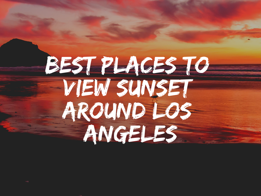 Best places to view sunset around Los Angeles